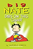 Big Nate: Dibs on This Chair (amp! Comics for Kids)