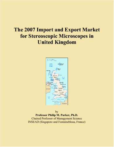 The 2007 Import And Export Market For Stereoscopic Microscopes In United Kingdom