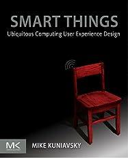 Smart Things: Ubiquitous Computing User Experience Design: Ubiquitous Computing User Experience Design