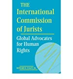 img - for [(The International Commission of Jurists: Global Advocates for Human Rights )] [Author: Jr Howard B. Tolley] [May-1994] book / textbook / text book