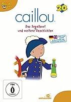 Caillou 20 - Das Segelboot und weitere Geschichten