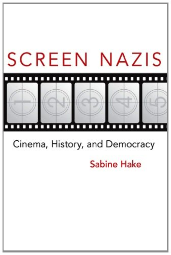 Screen Nazis: Cinema, History, and Democracy (Wisconsin Film Studies)
