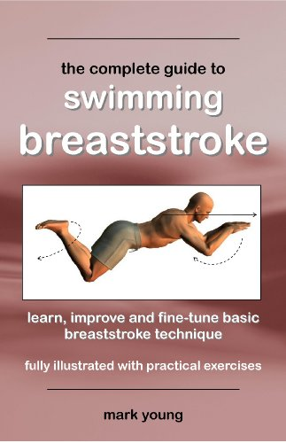 Mark Young - The Complete Guide To Swimming Breaststroke