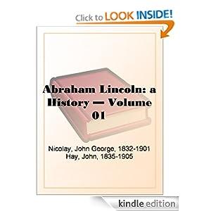 Abraham Lincoln A History Vol. V John Hay and John George Nicolay