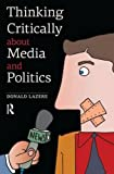 img - for Thinking Critically about Media and Politics book / textbook / text book