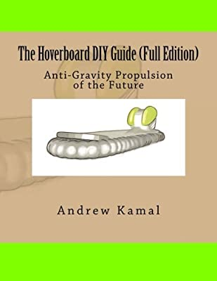 The Hoverboard DIY Guide (Full Edition) by Andrew Magdy Kamal (2015-08-28) by CreateSpace Independent Publishing Platform