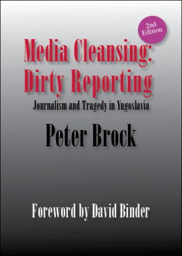 Media Cleansing, Dirty Reporting: Journalism and Tragedy in Yugoslavia: Peter Brock, David Binder: 9781882383306: Amazon.com: Books