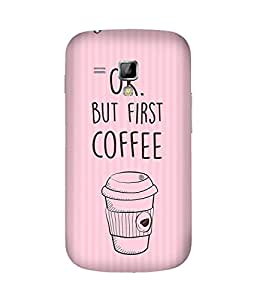 First Coffee Samsung Galaxy S Duos S7562 Case