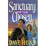 Sanctuary of the Chosen (0890818525) by Hunt, Dave