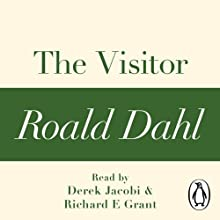 The Visitor: A Roald Dahl Short Story Audiobook by Roald Dahl Narrated by Derek Jacobi, Richard E. Grant