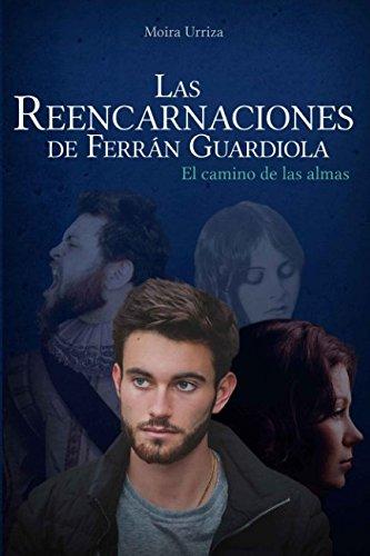Las Reencarnaciones de Ferran Guardiola: El camino de las almas (Paper)  [Urriza, Moira] (Tapa Blanda)