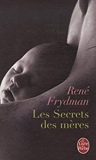 Les secrets des m�res par Ren� Frydman