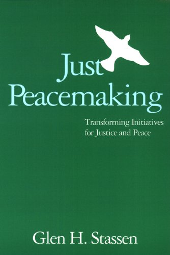 Just Peacemaking: Transforming Initiatives For Justice And Peace front-689206