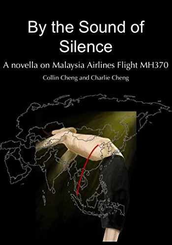 by-the-sound-of-silence-a-novella-on-malaysia-airlines-flight-mh370-english-edition