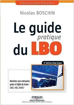 le guide pratique du lbo racheter une entreprise gr ce l 39 effet de levier. Black Bedroom Furniture Sets. Home Design Ideas