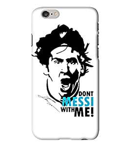 Go Yankee Messi Don't Mess With Me with a Light Background Back Cover for Iphone 6 Plus