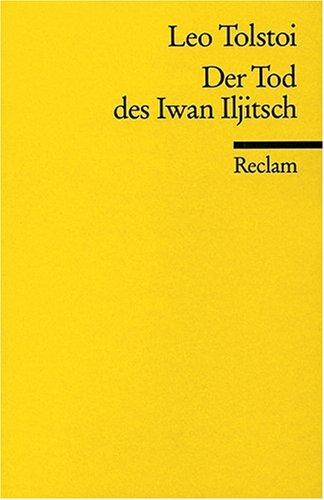 Der Tod des Iwan Jljitsch: Erzählung