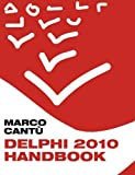 img - for Delphi 2010 Handbook: A Guide to the New Features of Delphi 2010; upgrading from Delphi 2009 by Marco Cant? (2010-02-28) book / textbook / text book