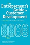 img - for The Entrepreneur's Guide to Customer Development( A Cheat Sheet to the Four Steps to the Epiphany)[ENTREPRENEURS GT CUSTOMER DEVE][Paperback] book / textbook / text book