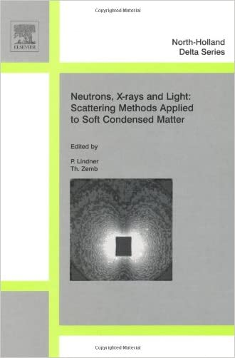 Neutron, X-rays and Light. Scattering Methods Applied to Soft Condensed Matter (North-Holland Delta Series)