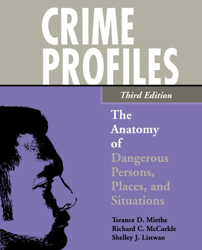 Crime Profiles: The Anatomy of Dangerous Persons, Places,...