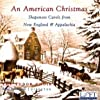An American Christmas: Shapenote Carols from New England & Appalachia