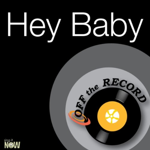 Hey Baby - Drop It To The Floor (made famous by Pitbull & T-Pain)
