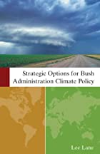 Strategic Options For Bush Administration Climate Policy