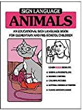 Sign Language Animals: An Educational Coloring Book for Elementary and Pre-School Children #4161 (0915035014) by Bahan, Ben