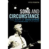 Song and Circumstance: The Work of David Byrne from Talking Heads to the Presentby Sytze Steenstra