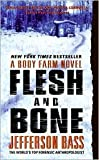 Flesh and Bone (Body Farm Series #2) by Jefferson Bass