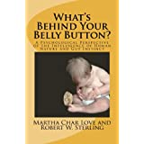 What's Behind Your Belly Button?: A Psychological Perspective of the Intelligence of Human Nature and Gut Instinctdi Martha Char Love