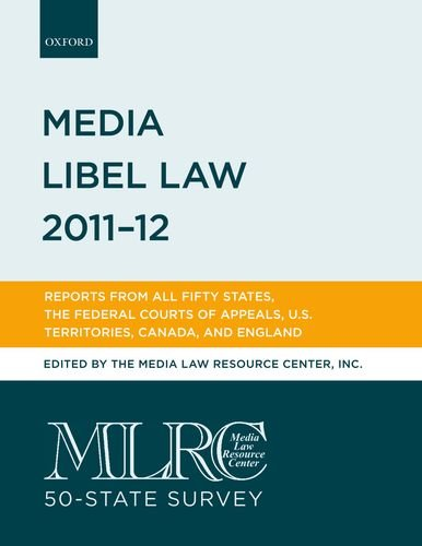 MLRC 50-State Survey:  Media Libel Law 2011-12: Reports from all Fifty States, the Federal Courts of Appeals, U.S. Territories, and Canada
