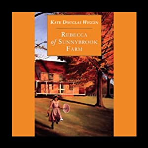 Rebecca of Sunnybrook Farm Audiobook