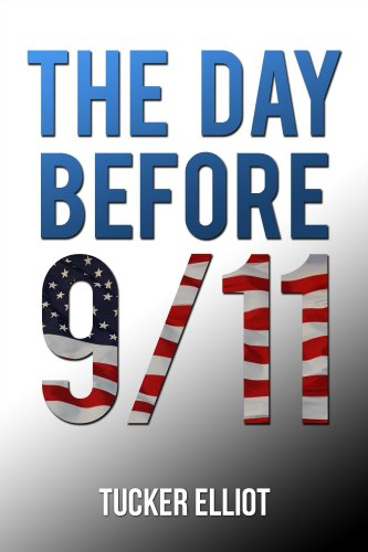 Tucker Elliot - The Day Before 9/11 (English Edition)