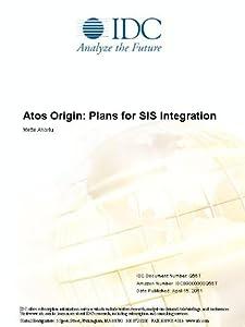 Atos Origin: Plans for SIS Integration Mette Ahorlu