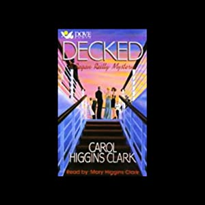 Decked: Regan Reilly Mystery Series, Book 1 | [Carol Higgins Clark]
