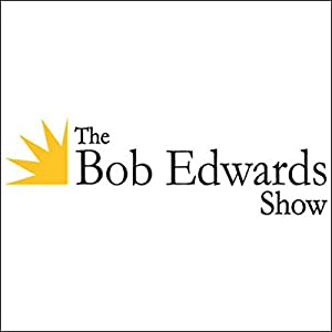 The Bob Edwards Show, Ethan Watters and Lissy Trullie, January 12, 2010 Radio/TV Program