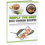 Simply the Best: Rice Cooker Recipes Cookbook