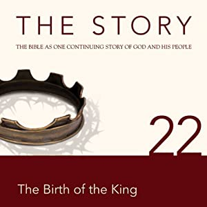 The Story, NIV: Chapter 22 - The Birth of the King (Dramatized) | [Zondervan Bibles (editor)]