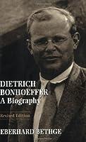 Dietrich Bonhoeffer: Biography - Theologian, Christian Man for His Times
