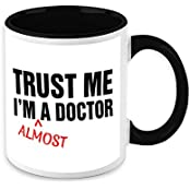 HomeSoGood Trust Me I Am Almost A Doctor Black/White Ceramic Coffee Mug - 325 Ml