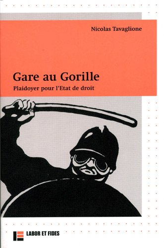 Gare au gorille : Plaidoyer pour l'Etat de droit