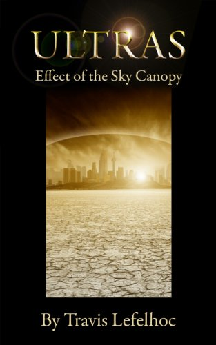 Free Kindle Book : Ultras: Effect of the Sky Canopy (Post Apocalyptic Superheroes)