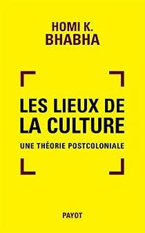 Les lieux de la culture : Une th�orie postcoloniale par Bhabha