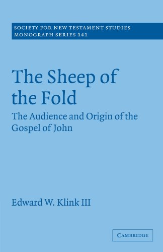 The Sheep of the Fold: The Audience and Origin of the Gospel of John (Society for New Testament Studies Monograph Series) PDF