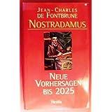 """Nostradamus. Neue Vorhersagen bis 2025.von """"Jean-Charles de Fontbrune"""""""