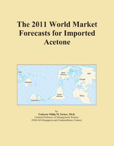 The 2011 World Market Forecasts for Imported Acetone PDF