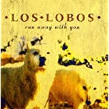 Run Away With Youby Los Lobos