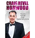Craig Revel Horwood [(Tales from the Dance Floor)] [ By (author) Craig Revel Horwood ] [December, 2014]